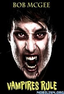 Download ebook Vampires Rule by Bob McGee (.ePUB)
