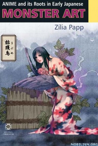 Download Anime Roots in Japanese Monster Art by Zilia Papp (.PDF)