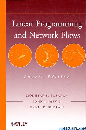 Linear Programming and Network Flows by Mokhtar Bazaraa