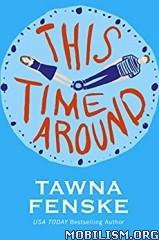 Download This Time Around by Tawna Fenske (.ePUB)