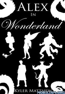 Download Alex in Wonderland by Kyler Matthew (.ePUB)