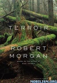 Download Terroir: Poems by Robert Morgan (.ePUB)(.MOBI)(.AZW3)