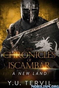 Download ebook The Chronicles of Iscambar: A New Land by Y.U. Tervil(.ePUB)