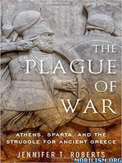 Download ebook The Plague of War by Jennifer T. Roberts (.ePUB)