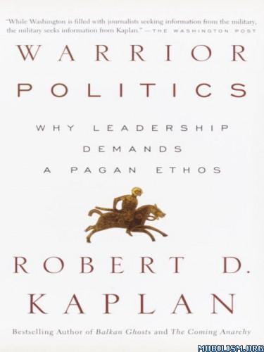 Download ebook Warrior Politics by Robert D. Kaplan (.ePUB)