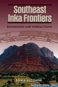 Download Southeast Inka Frontiers by Sonia Alconini (.PDF)