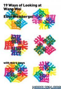 Download ebook Ways of Looking at Wang Wei by Eliot Weinberger (.ePUB)