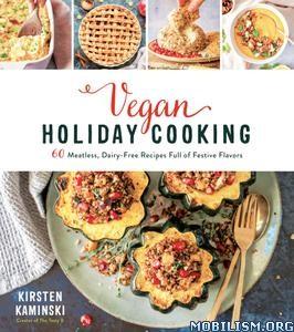 Vegan Holiday Cooking by Kirsten Kaminski