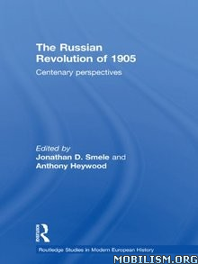 The Russian Revolution of 1905 by Jonathan D. Smele+