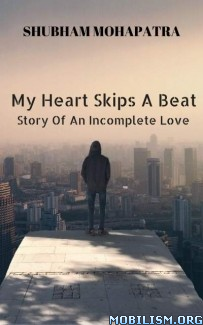 Download ebook MY Heart Skips A Beat! by Shubham Mohapatra (.PDF)