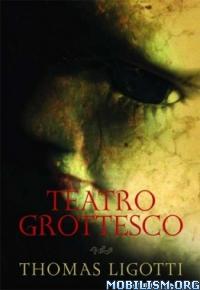 Download Teatro Grottesco by Thomas Ligotti (.ePUB)(.MOBI)(.AZW3)