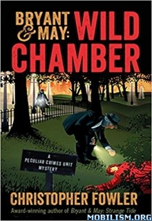 Download ebook Wild Chamber by Christopher Fowler (.ePUB)