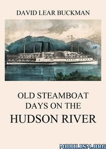 Old Steamboat Days On The Hudson River by David Lear Buckman