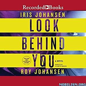 Download ebook Look Behind You by Iris Johansen, Roy Johansen (.MP3)