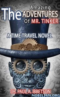 Download ebook Amazing Adventures of Mr. Tinker by Paul A. Ibbetson(.ePUB)+