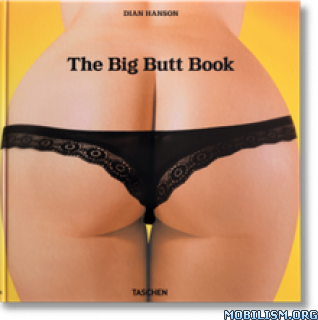 Download ebook The Big Butt Book by Dian Hanson (.PDF)