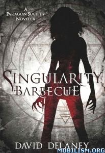 Download Singularity Barbecue by David Delaney (.ePUB)