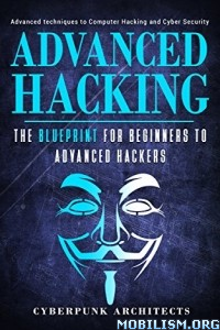 Download ebook Blueprint Advanced Hacking by CyberPunk Architects(.ePUB)
