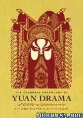 Download Columbia Anthology of Yuan Drama by C. T. Hsia (.ePUB)