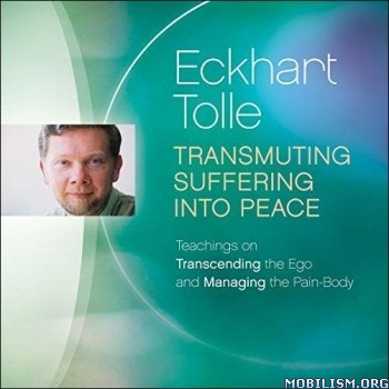 Transmuting Suffering into Peace by Eckhart Tolle (.M4B)