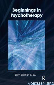 Beginnings in Psychotherapy by Seth Eichler