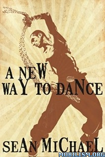 Download A New Way to Dance by Sean Michael (.ePUB)