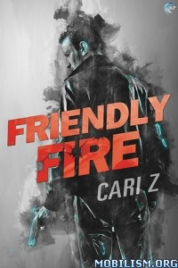 Download ebook Friendly Fire by Cari Z. (MM) (.ePUB)(.MOBI)