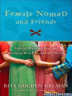 Download ebook Female Nomad & Friends by Rita Golden Gelman (.ePUB)
