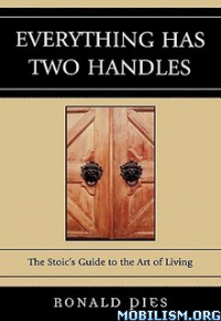 Download ebook Everything Has Two Handles by Ronald Pies (.ePUB)