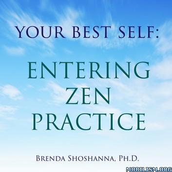 Your Best Self: Entering Zen Practice by Brenda Shoshanna, Ph.D.