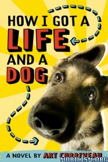 Download How I Got a Life & a Dog by Art Corriveau (.ePUB)