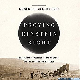 Proving Einstein Right by S. James Gates Jr., Cathie Pelletier (.M4B)