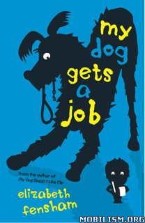 Download ebook My Dog Gets a Job by Elizabeth Fensham (.ePUB)(.MOBI)