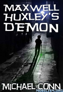 Fiction • Maxwell Huxley's Demon by Michael Conn (.ePUB)