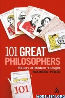 Download ebook 101 Great Philosophers by Madsen Pirie (.PDF)