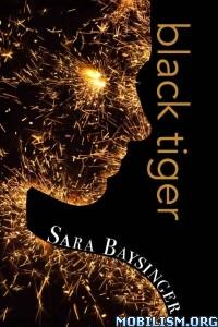 Download ebook Black Tiger (Black Tiger, #1) by Sara Baysinger (.ePUB)+