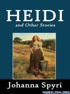Download ebook Heidi & Other Stories by Johanna Spyri (.ePUB)(.MOBI)