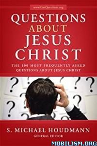 Download Questions about Jesus Christ by S. Michael Houdmann (.ePUB)