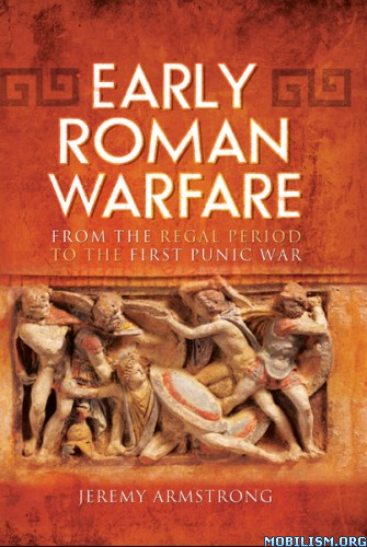 Download ebook Early Roman Warfare by Jeremy Armstrong (.ePUB)