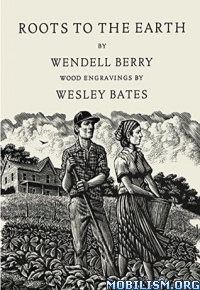 Download Roots to the Earth by Wendell Berry (.ePUB)