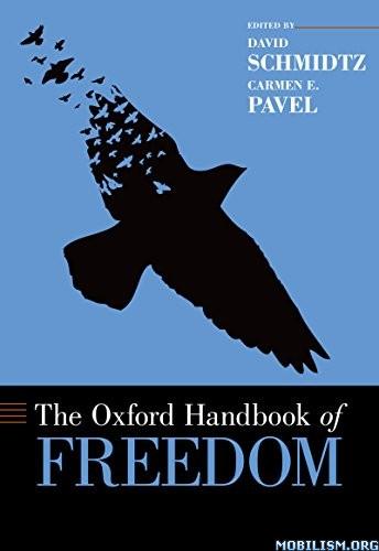 Oxford Handbook of Freedom by David Schmidtz, Carmen E. Pavel