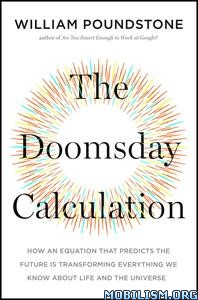 The Doomsday Calculation by William Poundstone