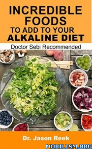 Incredible Foods to Add to Your Alkaline Diet by Jason Reek  +