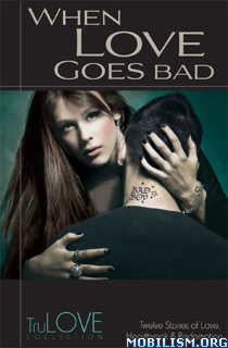 Download When Love Goes Bad edited by Barbara Weller et al. (.ePUB)