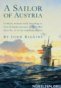 Download ebook A Sailor of Austria by John Biggins (.ePUB)