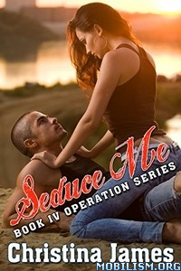 Download ebook Operation: Seduce Me by Christina James (.ePUB)