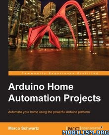 Arduino Home Automation Projects by Marco Schwartz