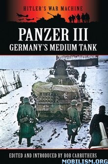 The Panzer III by Bob Carruthers
