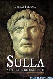 Sulla: A Dictator Reconsidered by Lynda Telford