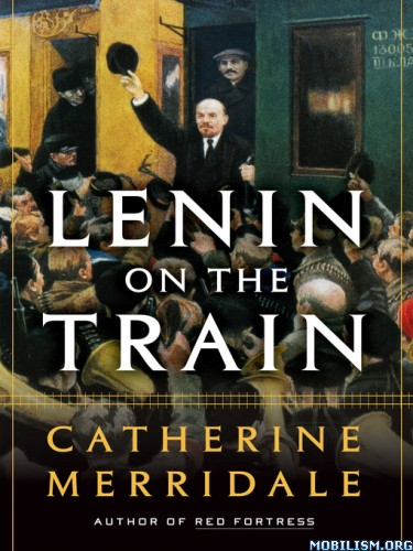 Download ebook Lenin on the Train by Catherine Merridale (.ePUB)